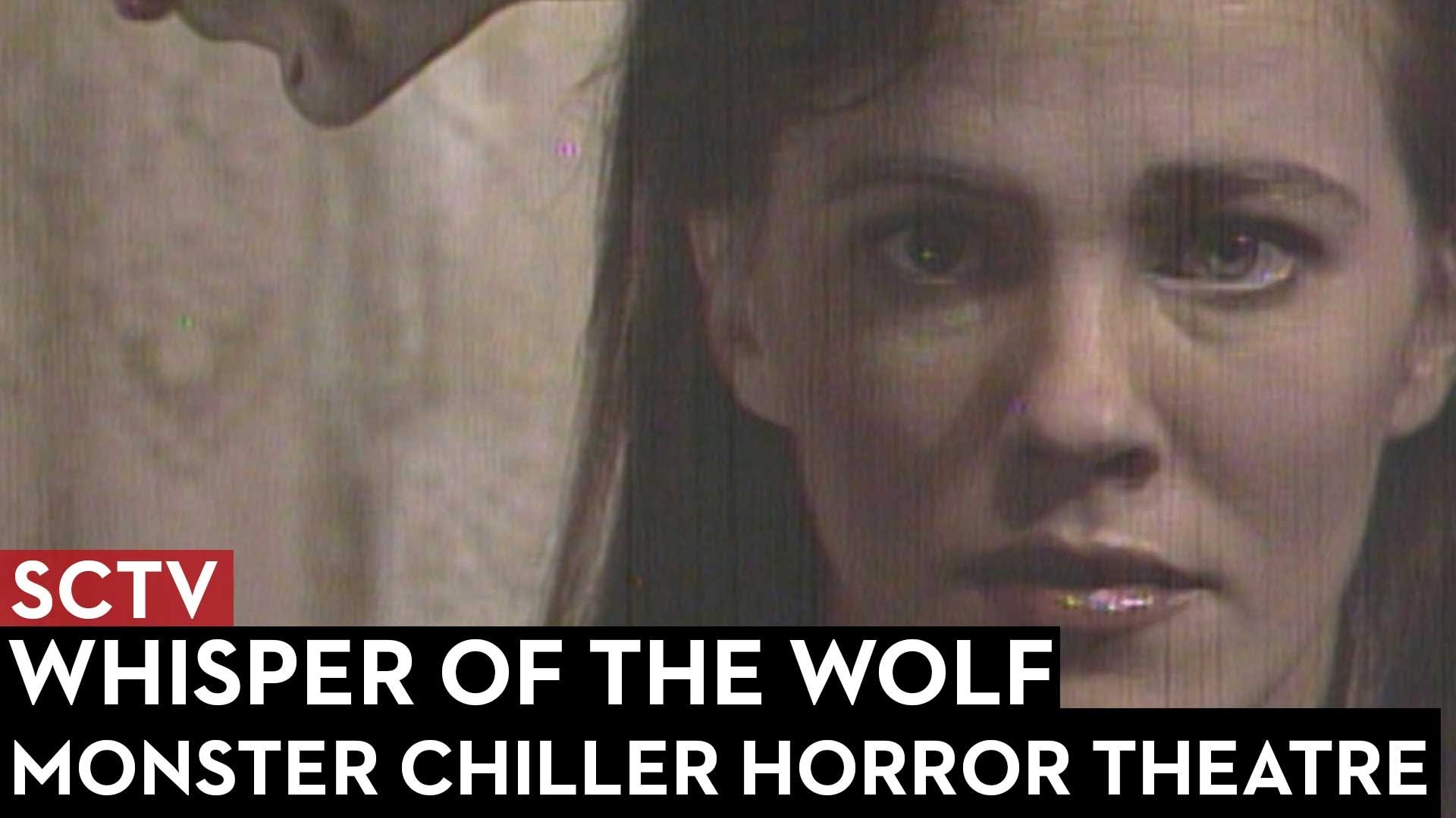 SCTV Monster Chiller Horror Theatre: Whispers of the Wolf