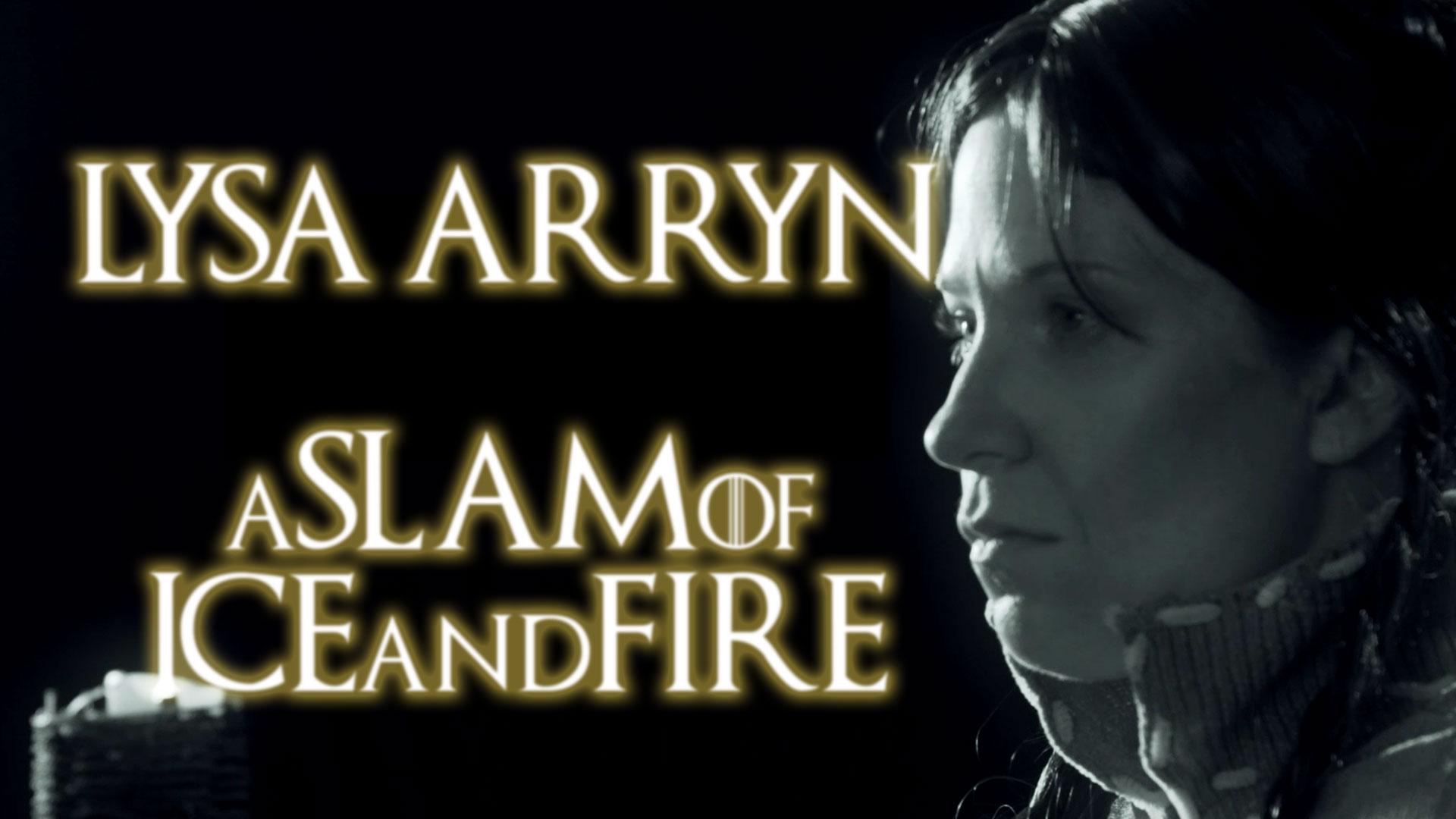 Lysa Arryn -  A Slam of Ice and Fire || Spoken Word