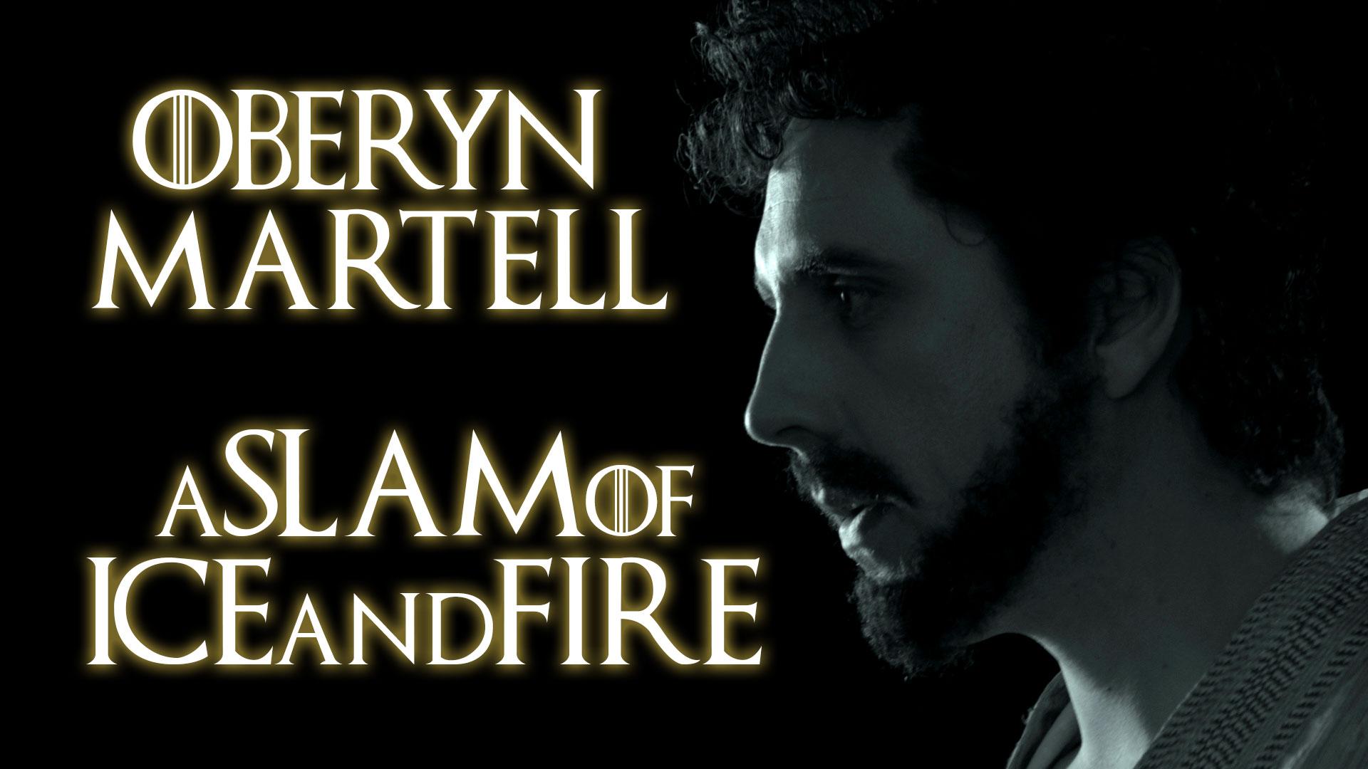 Oberyn Martell - A Slam of Ice and Fire    Spoken Word