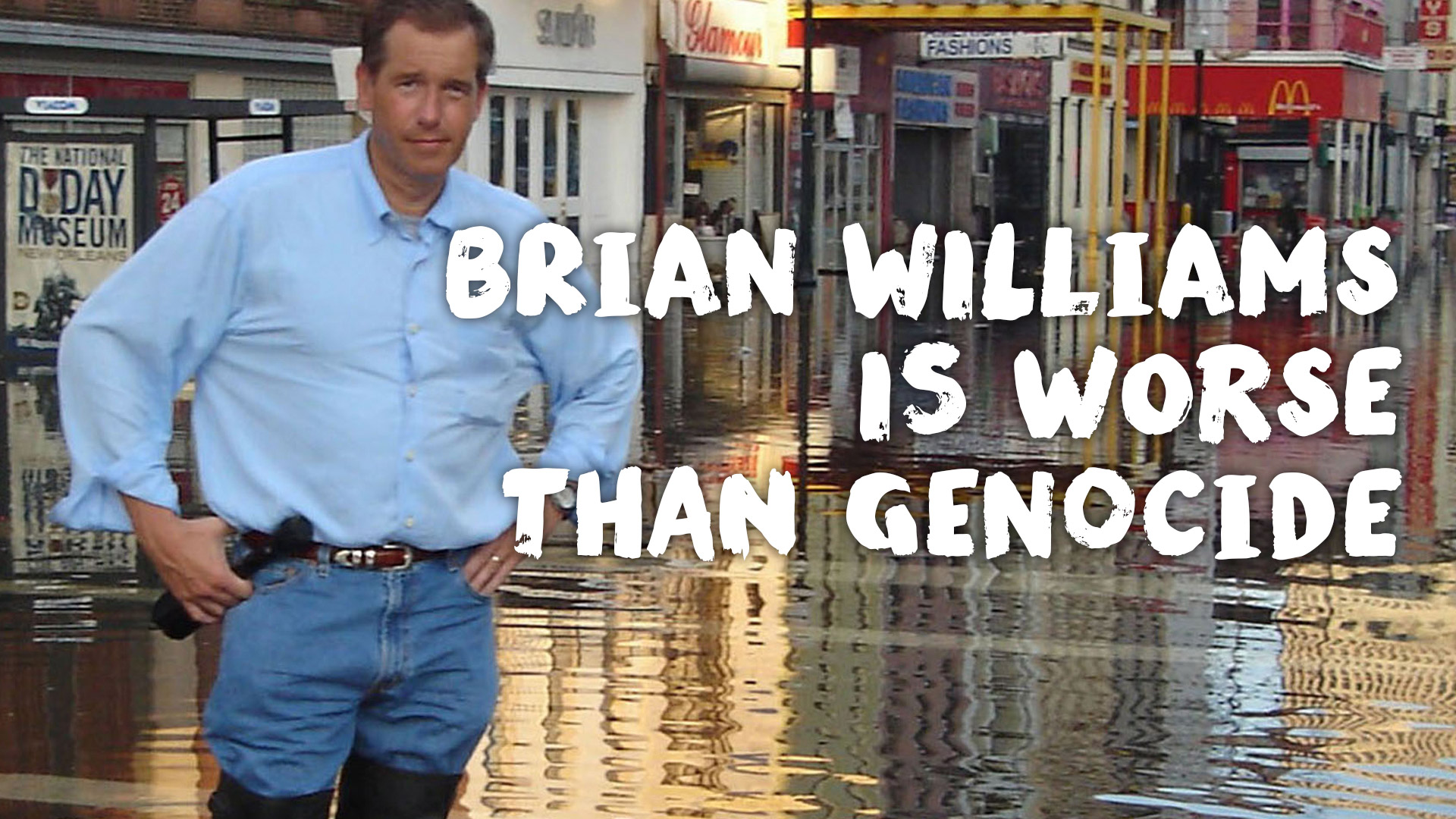 Brian Williams Is Worse Than Genocide