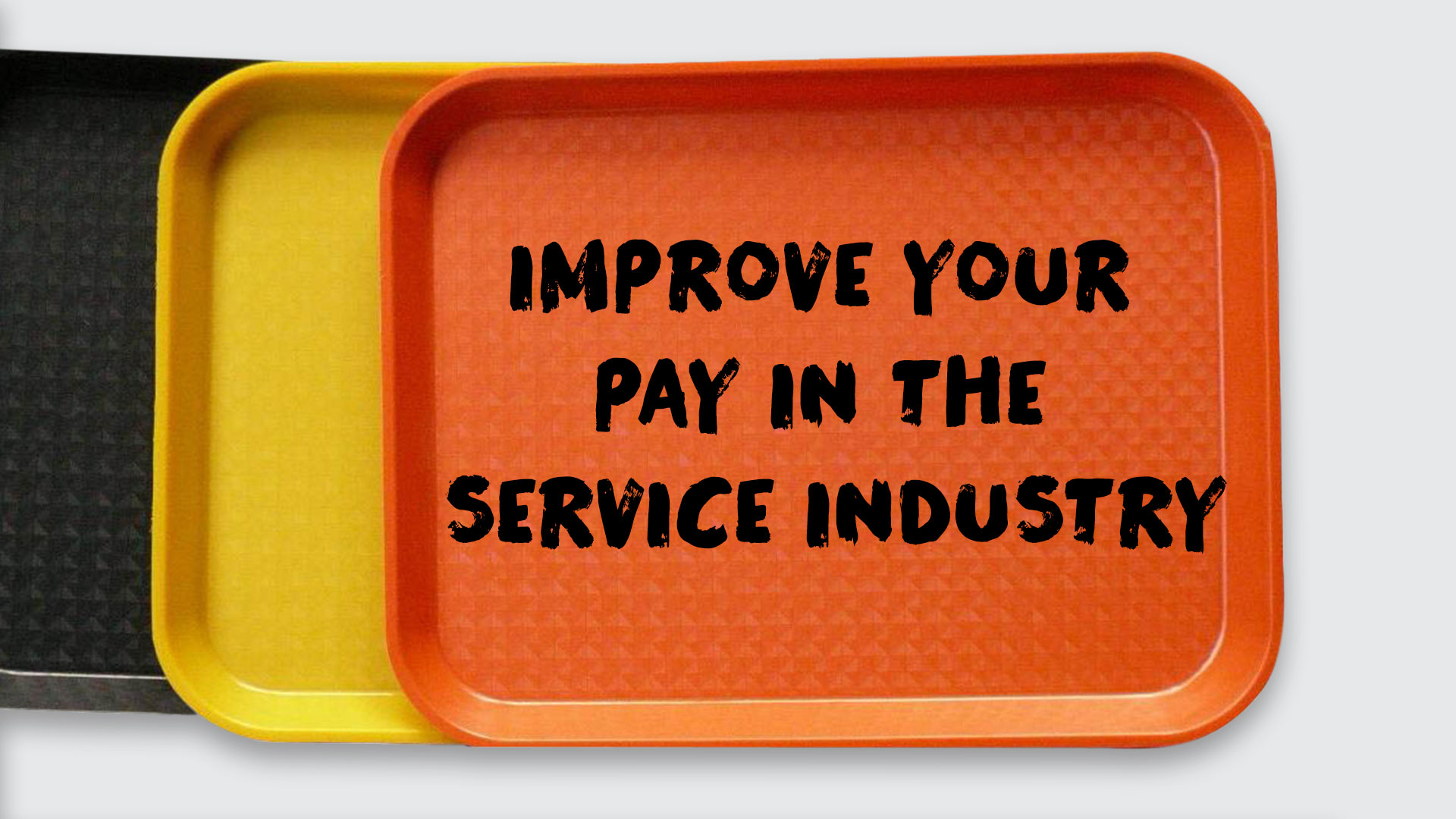 7 Tips to Improve Your Pay in the Service Industry
