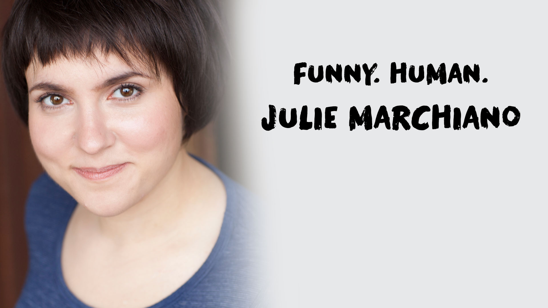 Funny Human: Julie Marchiano