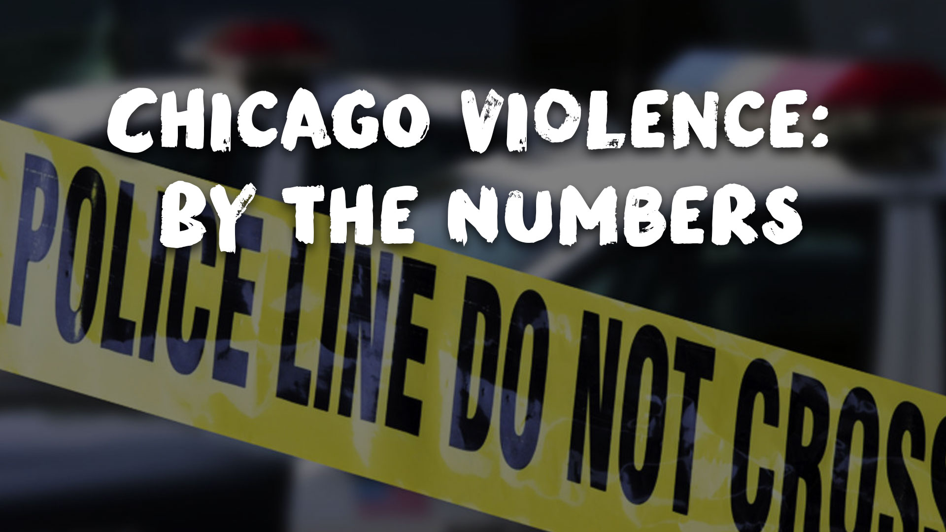 Chicago Violence: By the Numbers
