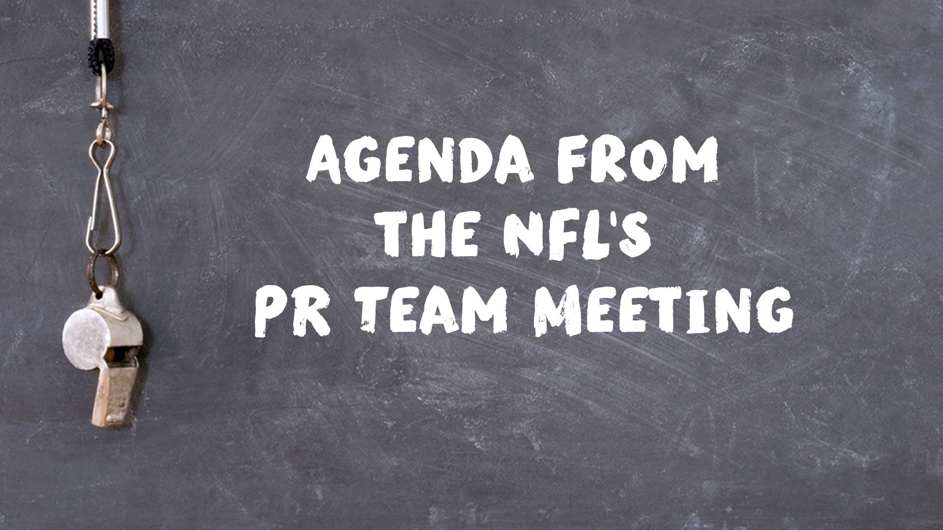 Agenda from the NFL's Most Recent PR Team Meeting
