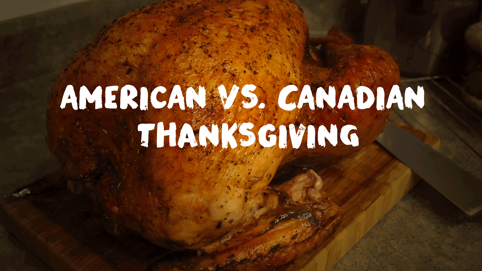 6 Differences Between Canadian and American Thanksgiving