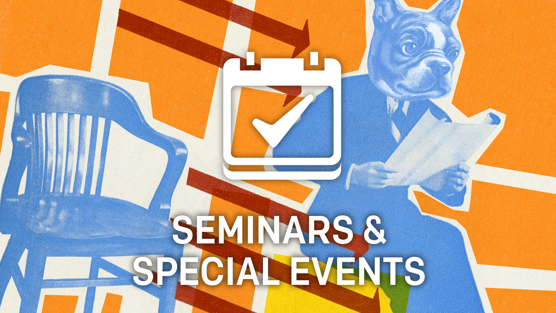 Seminars, Special Events & Workshops