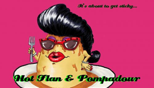 Hot Flan & Pompadour – SC Sketch Ensembles