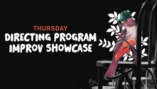 Directing Program Improv Showcase – Thursday