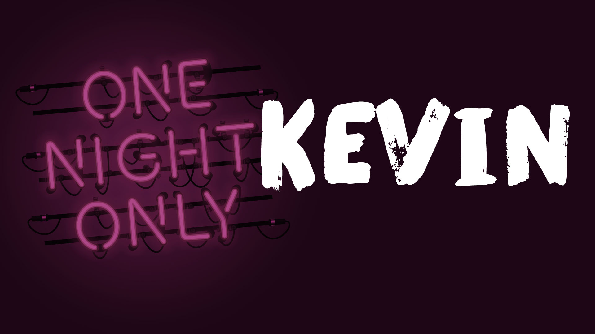 One Night Only: Kevin