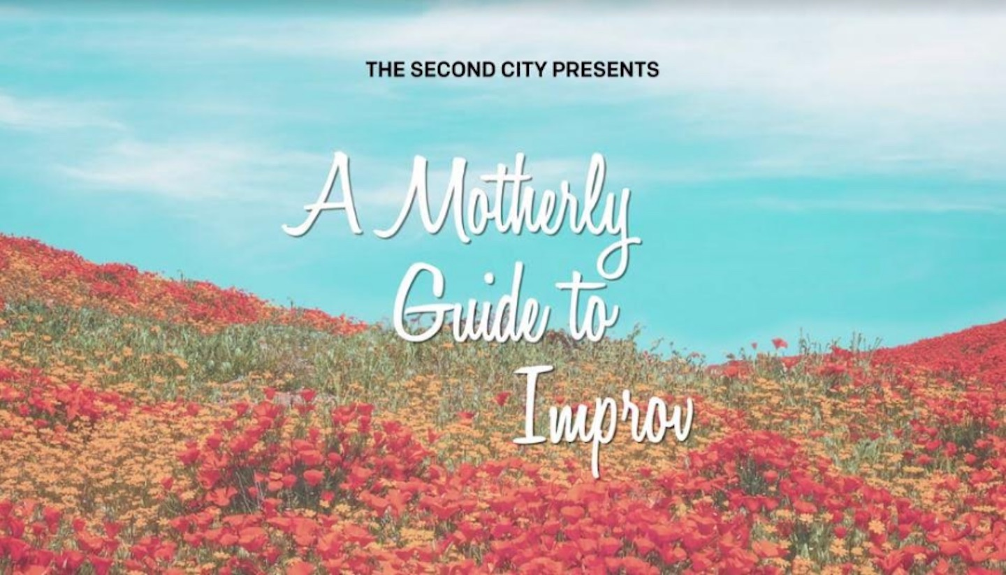 The Second City Presents: A Motherly Guide To Improv