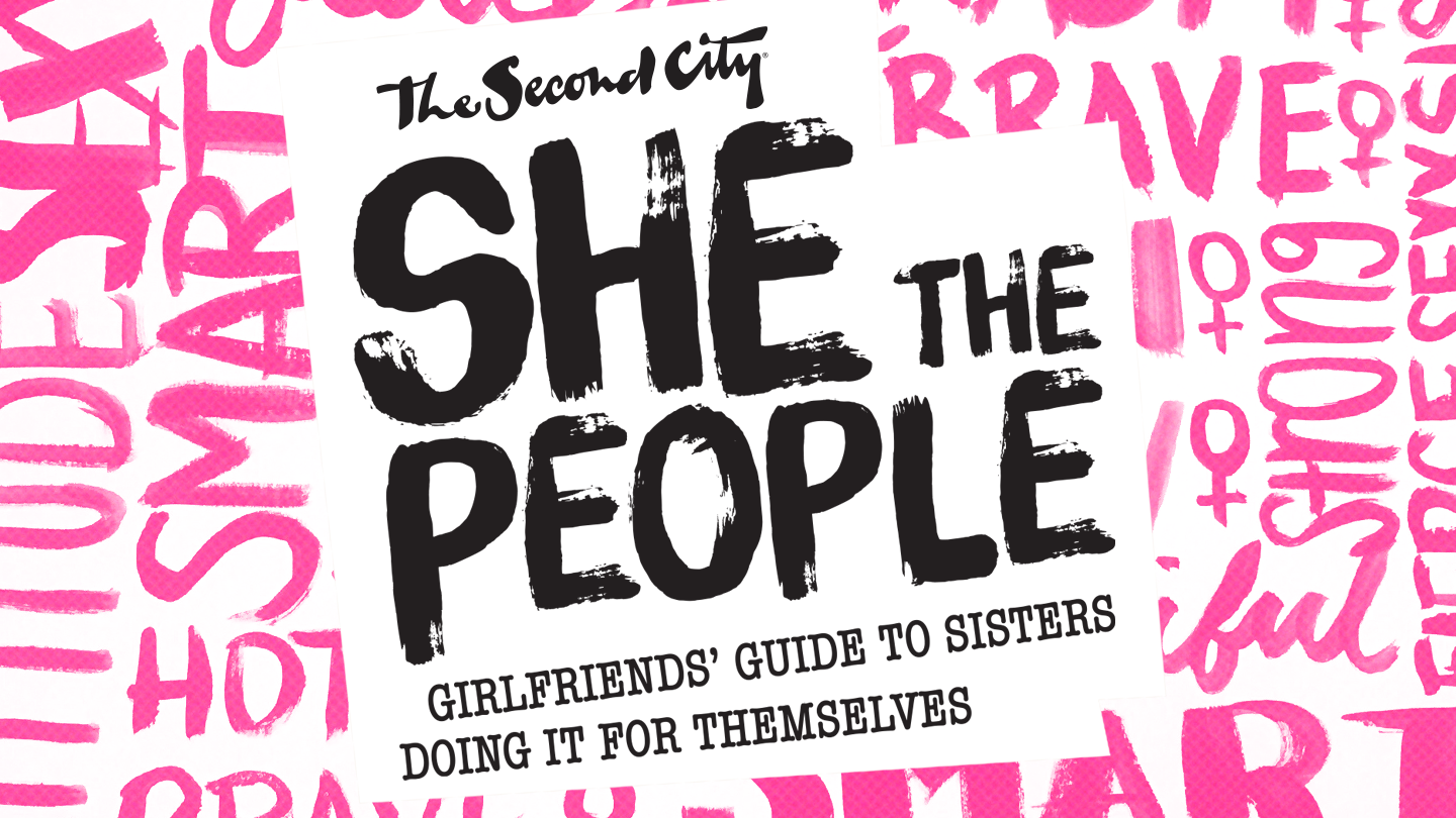 She The People: Girlfriends' Guide To Sisters Doing It For Themselves