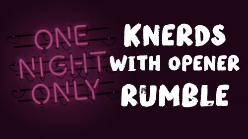 One Night Only: Knerds with Opener Rumble
