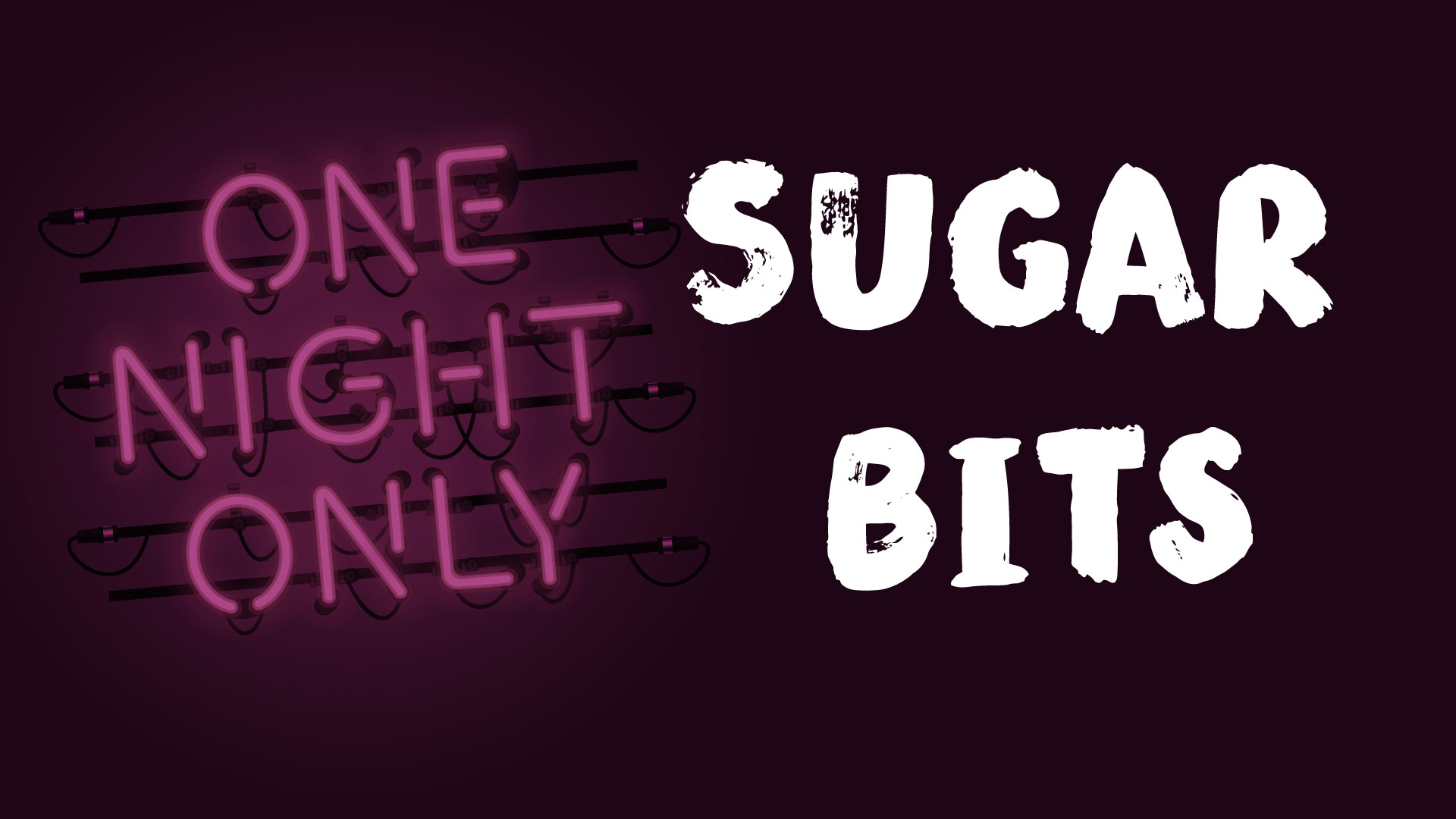 One Night Only: Sugar Bits