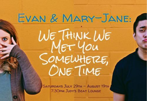 Evan and Mary-Jane: We Think We Met You Somewhere, One Time