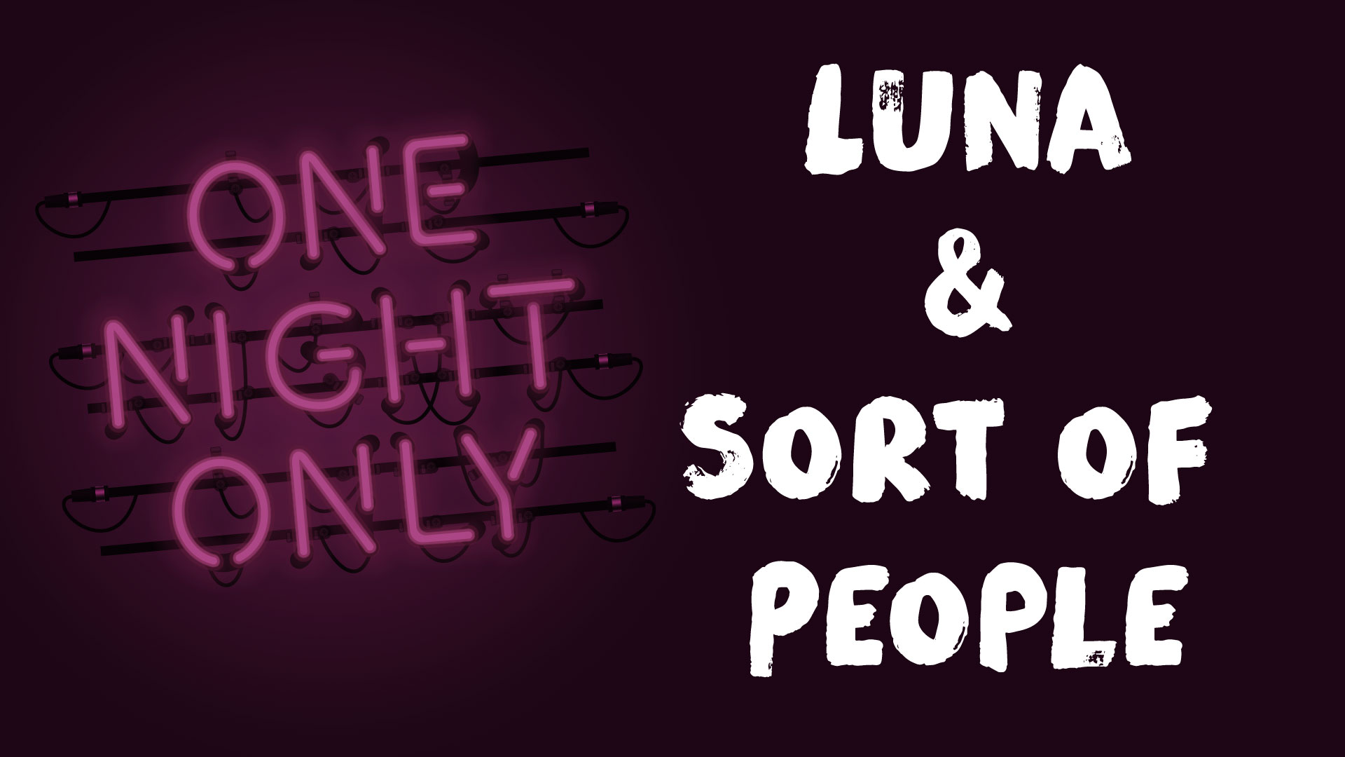 One Night Only: Luna & Sort of People
