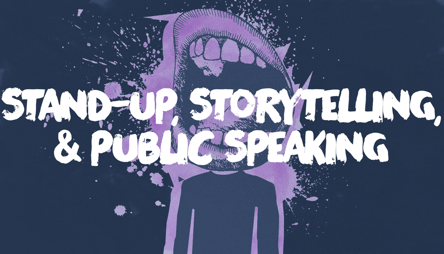 Stand-Up, Storytelling & Public Speaking