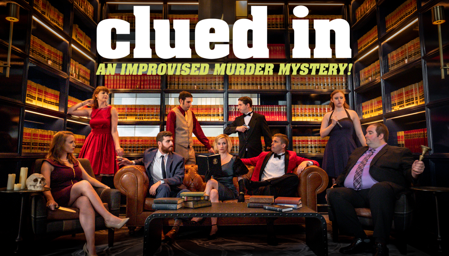Clued In: An Improvised Murder Mystery