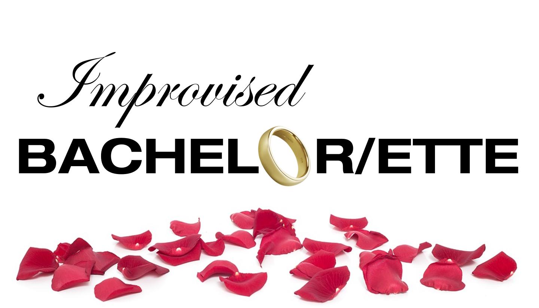 Improvised Bachelor/ette