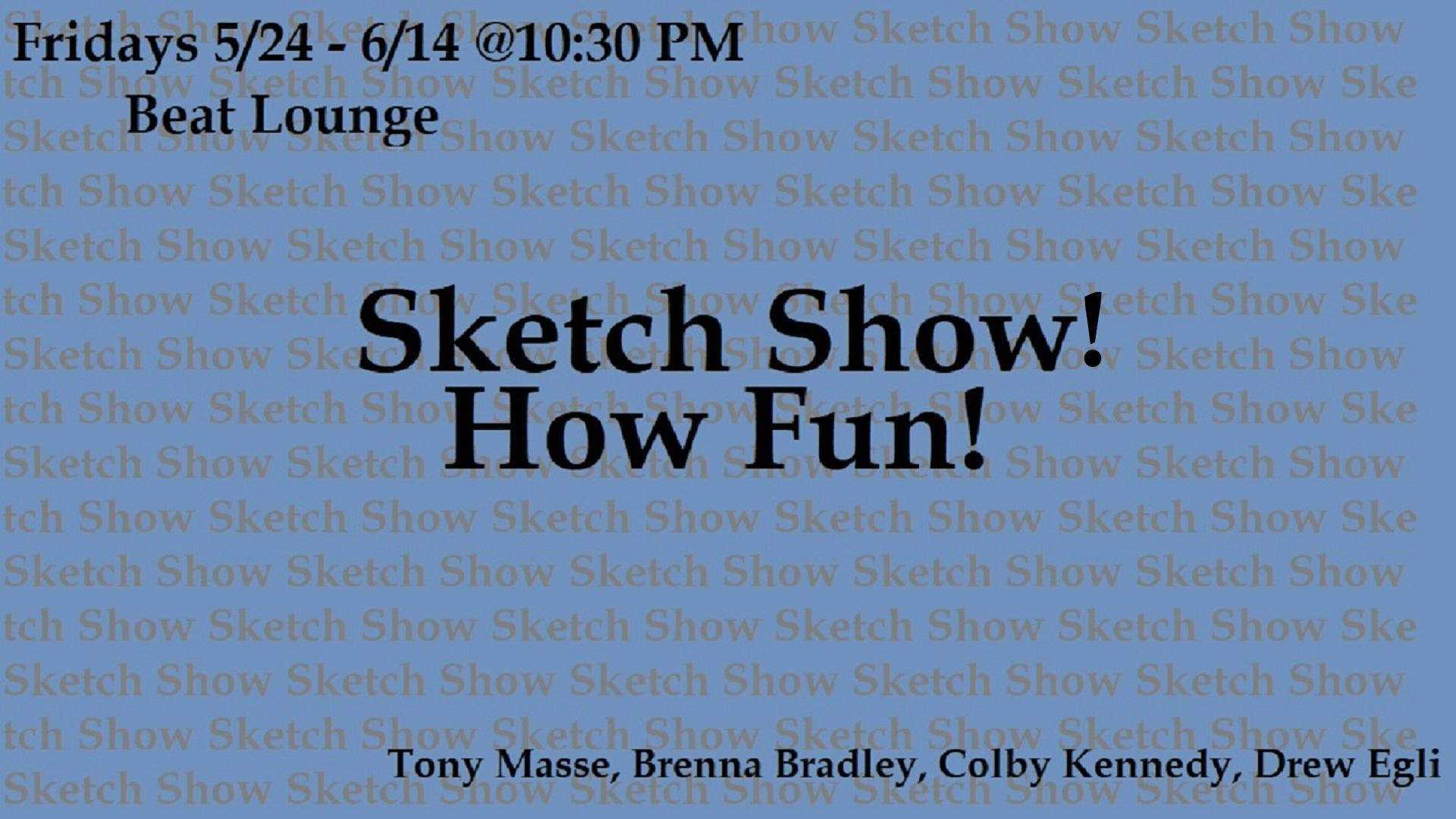 Sketch Show! How Fun!