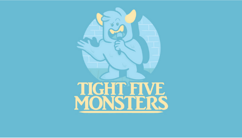 Tight Five Monsters 2