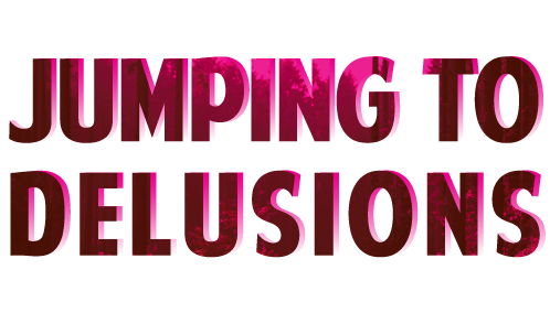 Jumping to Delusions
