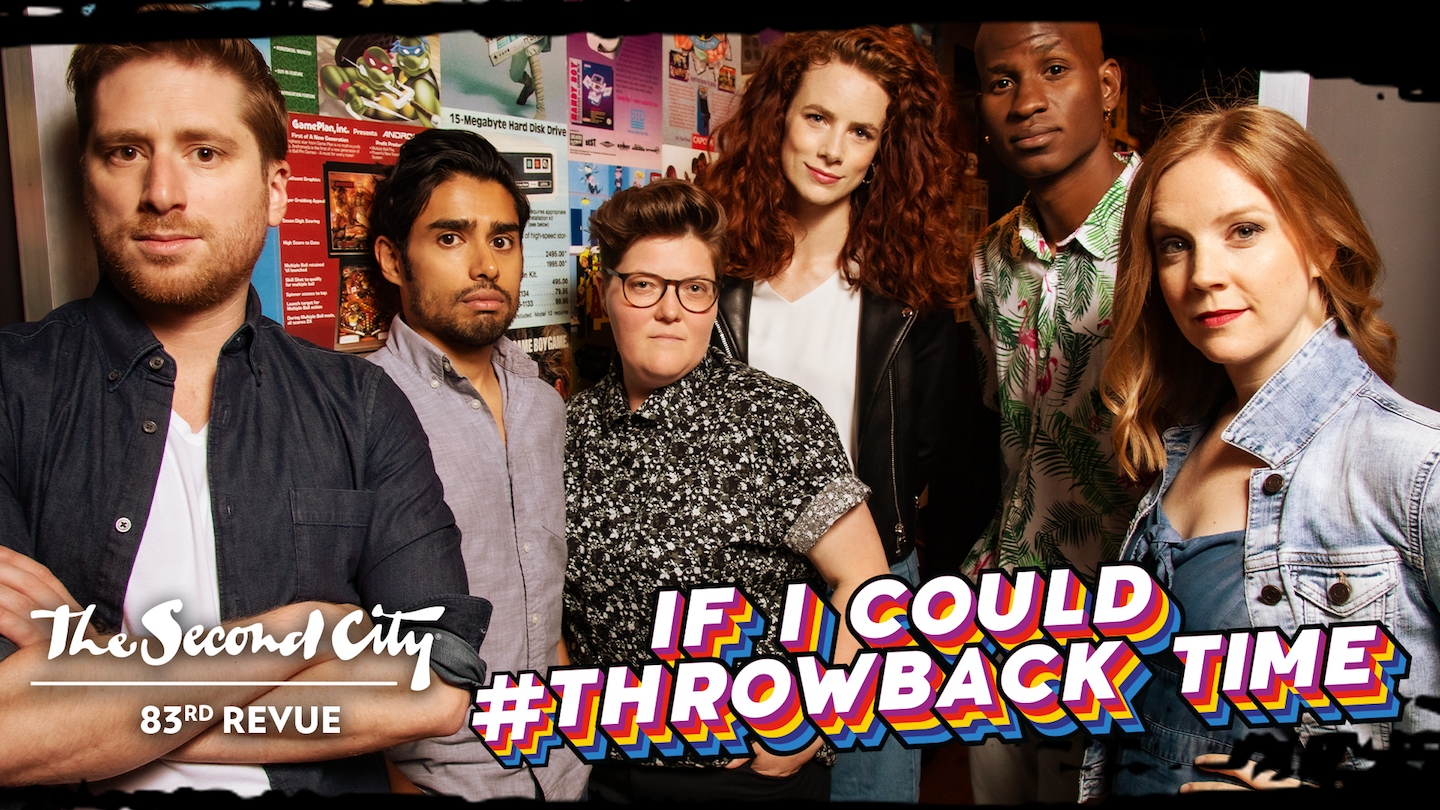 The Second City Toronto Introduces Our 83rd Revue: 'If I Could #Throwback Time'