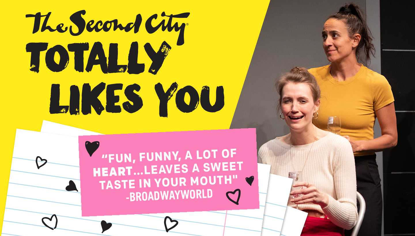 The Second City Totally Likes You