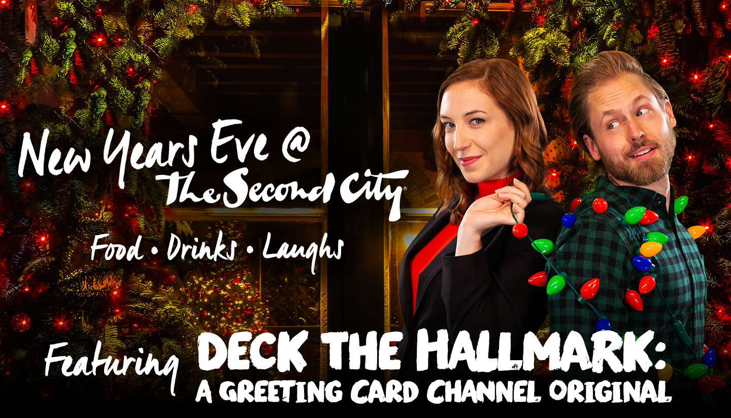 The Second City's NYE Celebration Featuring Deck the Hallmark