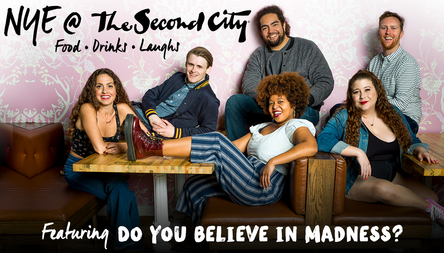The Second City's NYE Celebration Featuring Do You Believe in Madness?