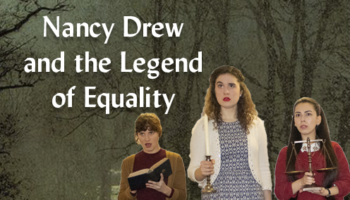 Nancy Drew And The Legend Of Equality