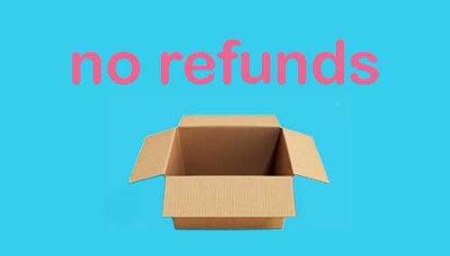 No Refunds (GRAD REVUE)