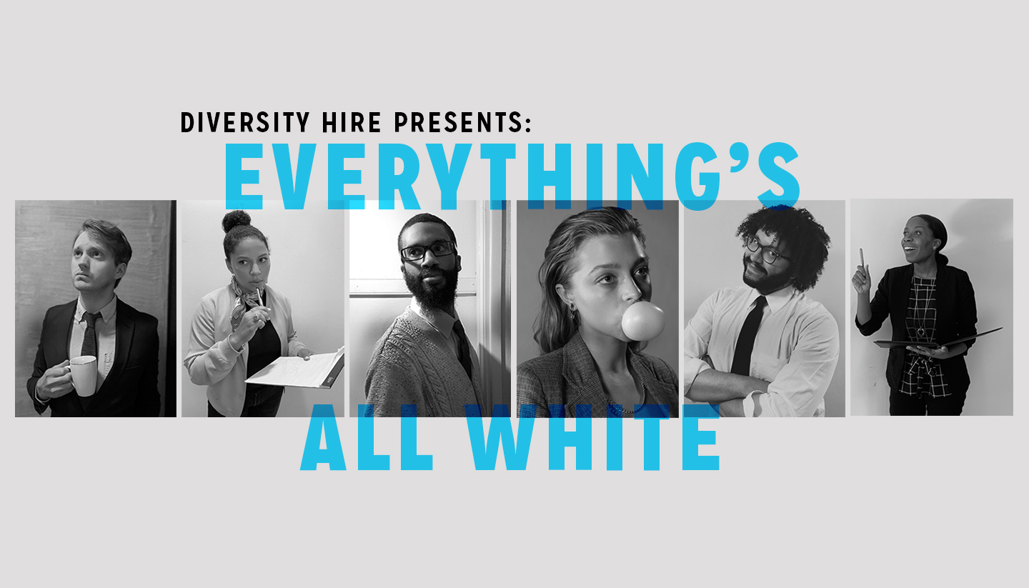 Diversity Hire presents: Everything's All White