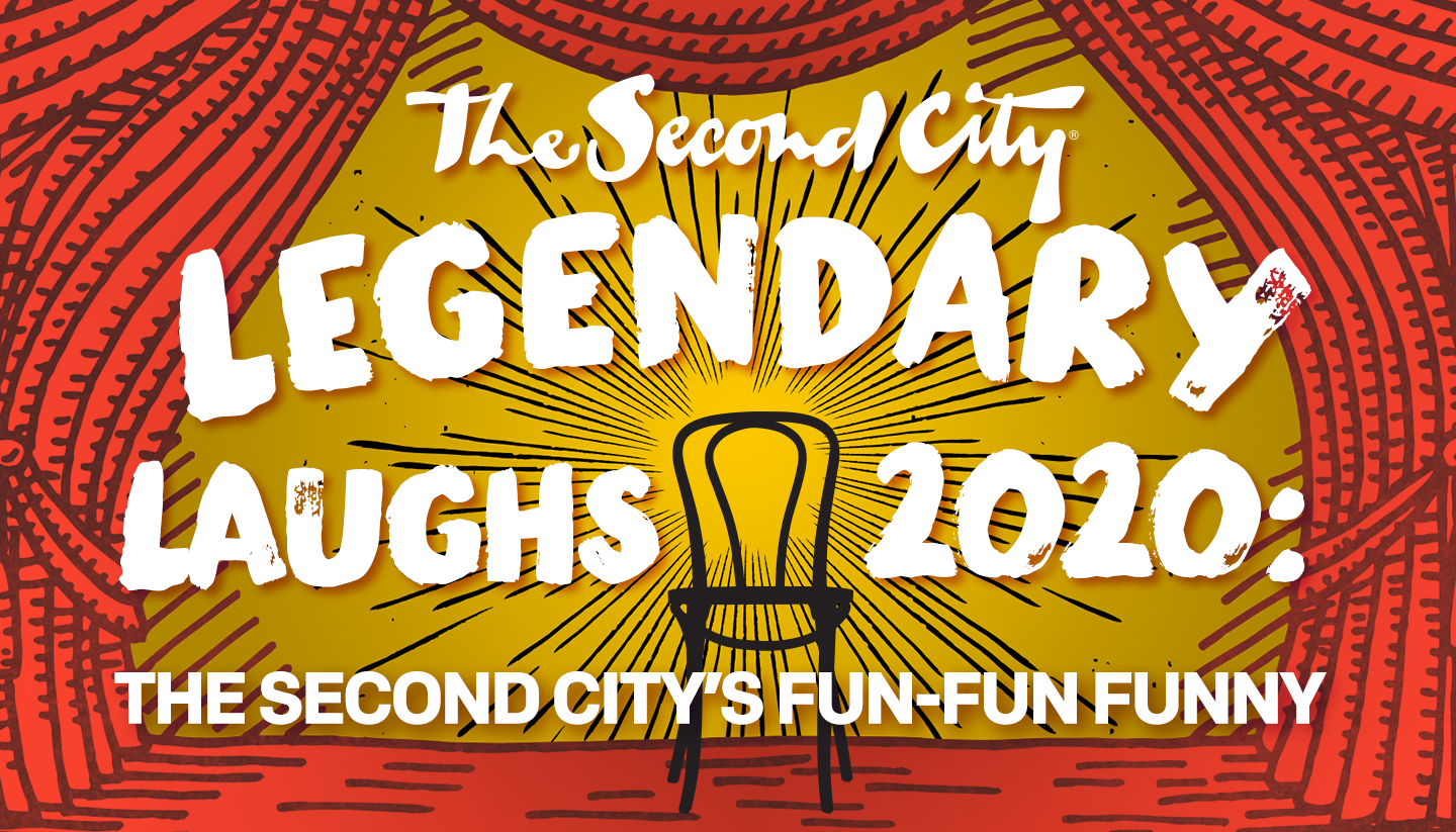 LEGENDARY LAUGHS 2020: The Second City's Fun-Fun-Funny