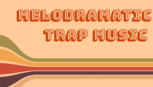 Melodramatic Trap Music