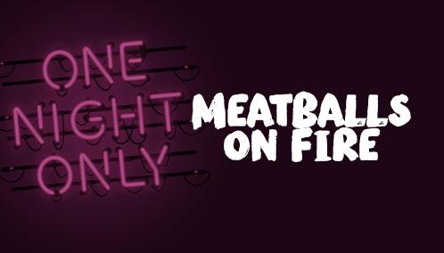 Meatballs on Fire