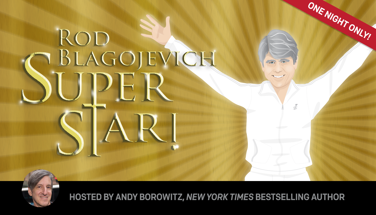 'Rod Blagojevich Superstar!' Returns to The Second City for One Night Only