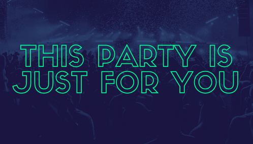 This Party Is Just For You