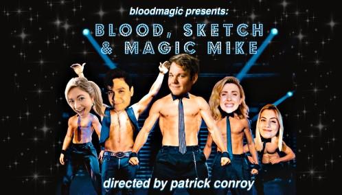 Bloodmagic Presents: Blood, Sketch & Magic Mike