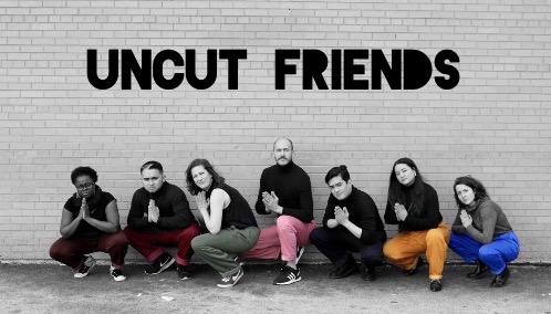 Uncut Friends