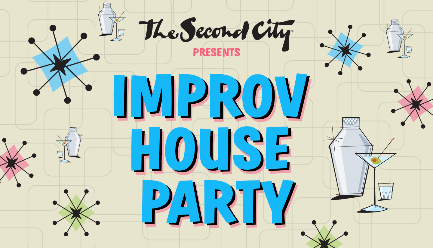 The Second City Brings Comedy to Your Couch: Improv House Party is Now Streaming Live!