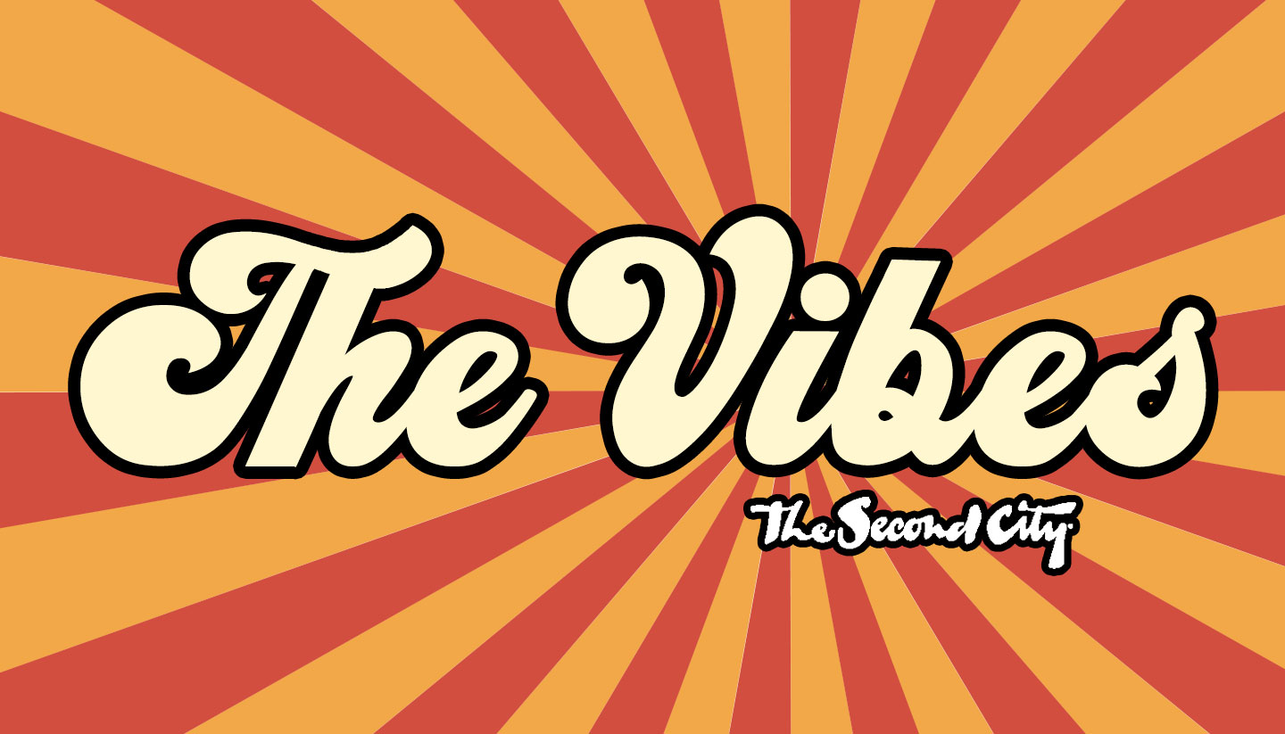 The Second City Presents: The Vibes