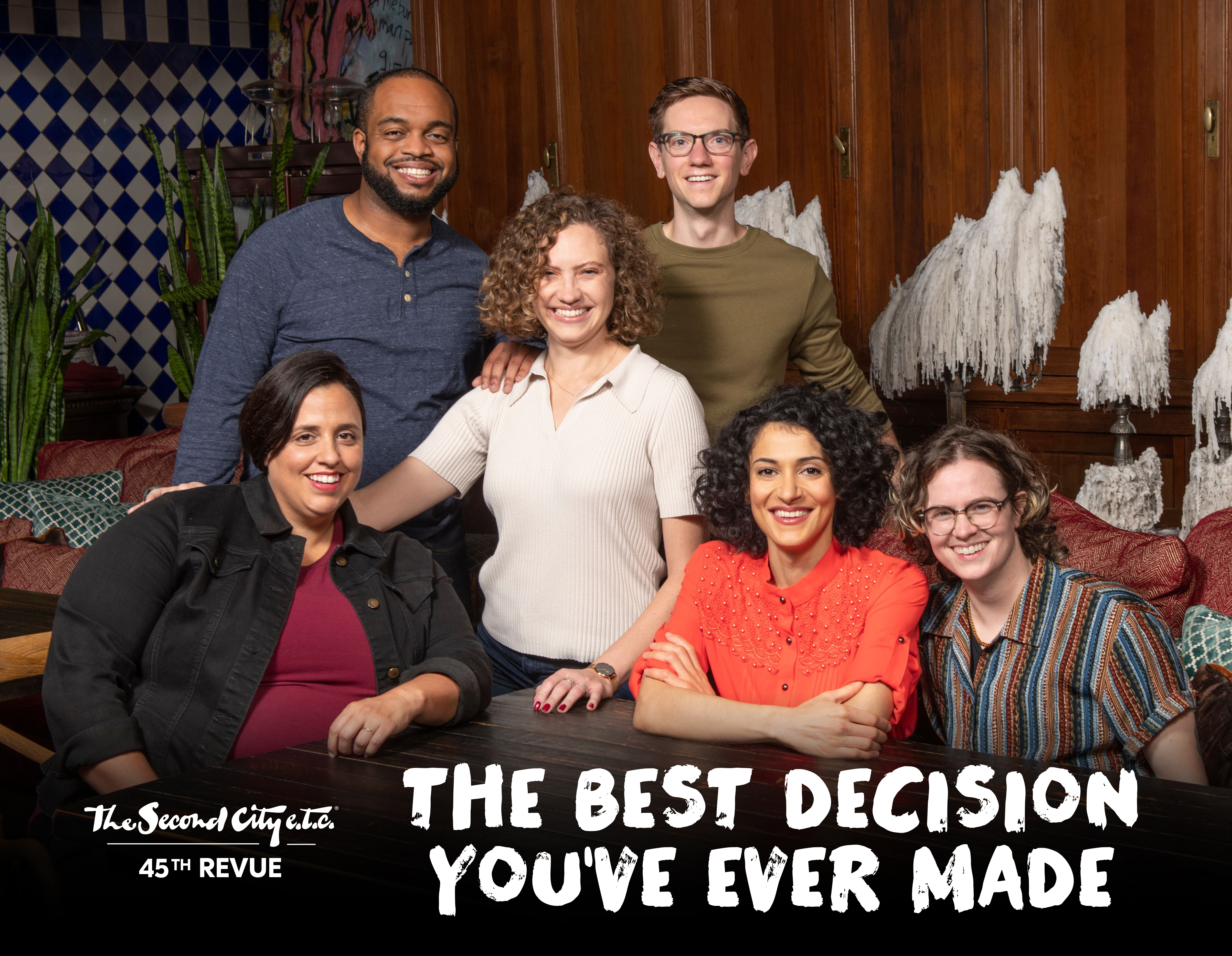 The Second City e.t.c. Presents 'The Best Decision You've Ever Made'