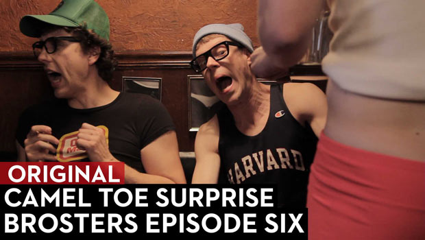Camel Toe Surprise: Brosters Episode 6