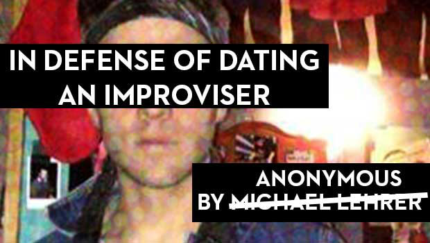 In Defense of Dating an Improviser