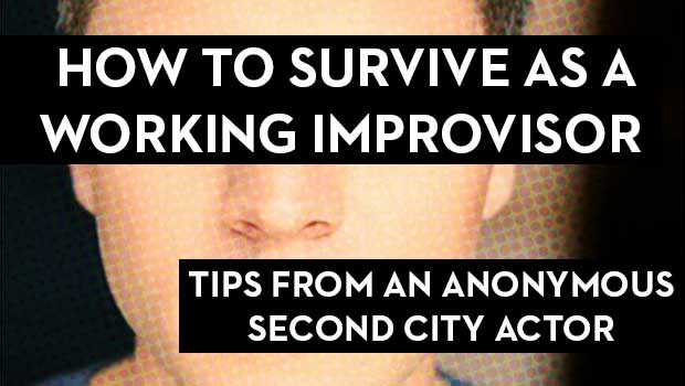 How to Survive as a Working Improviser (Tips from an Anonymous Second City Actor)