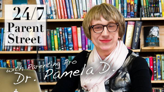 24/7 Parent Street with Parenting Pro Dr. Pamela D.