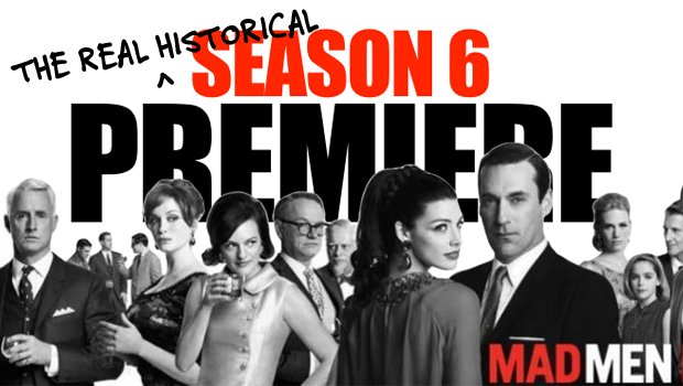 The Real Historical Season 6 Premiere of Mad Men!
