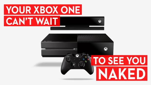 I Can't Wait to See You Naked by Your Xbox One