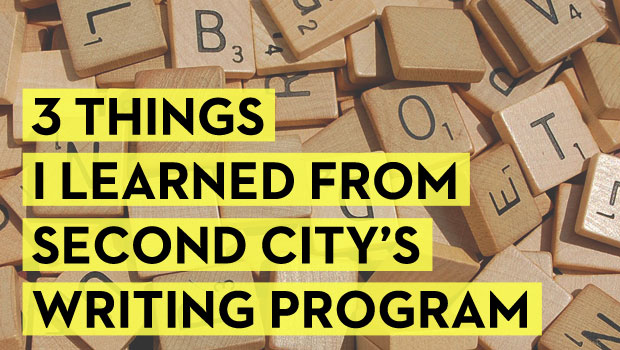3 Things I Learned From Second City's Comedy Writing Program