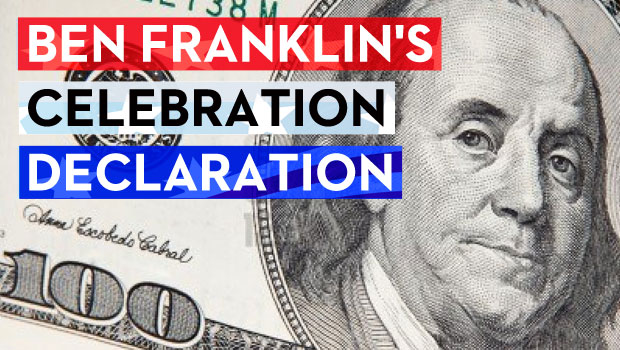 Benjamin Franklin's 4th of July Declaration of Celebration